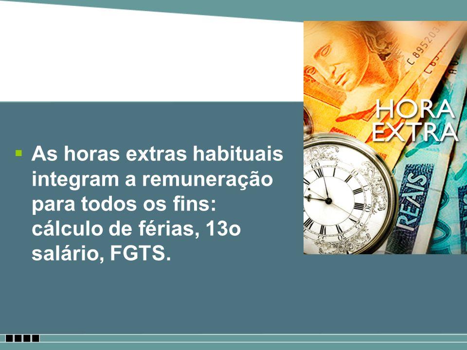 Enunciados do TST TST Enunciado nº 45 - Remuneração - Serviço Suplementar - Gratificação Natalina - A remuneração do serviço suplementar, habitualmente prestado, integra o cálculo da gratificação natalina prevista na Lei nº 4.090, de 1962.