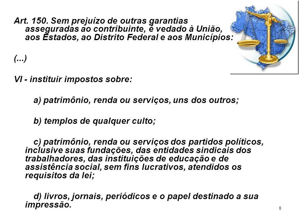 19 a) patrimônio, renda ou serviços, uns dos outros.