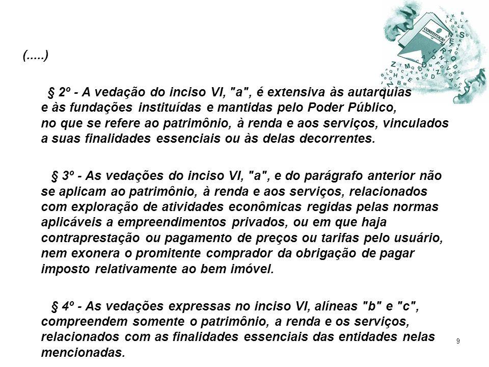 9 (.....) § 2º - A vedação do inciso VI,