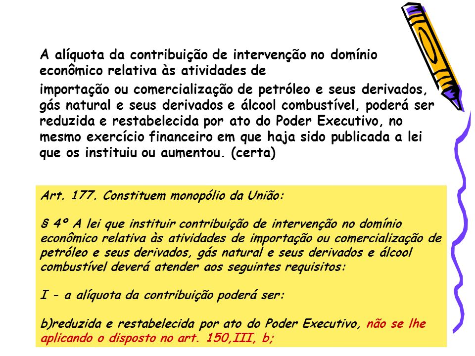 A alíquota da contribuição de intervenção no domínio econômico relativa às atividades de importação ou comercialização de petróleo e seus derivados, g