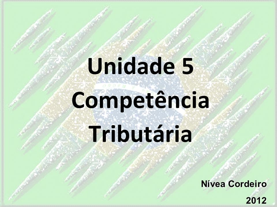 4.3 – TIPOS DE COMPETÊNCIA TRIBUTÁRIA