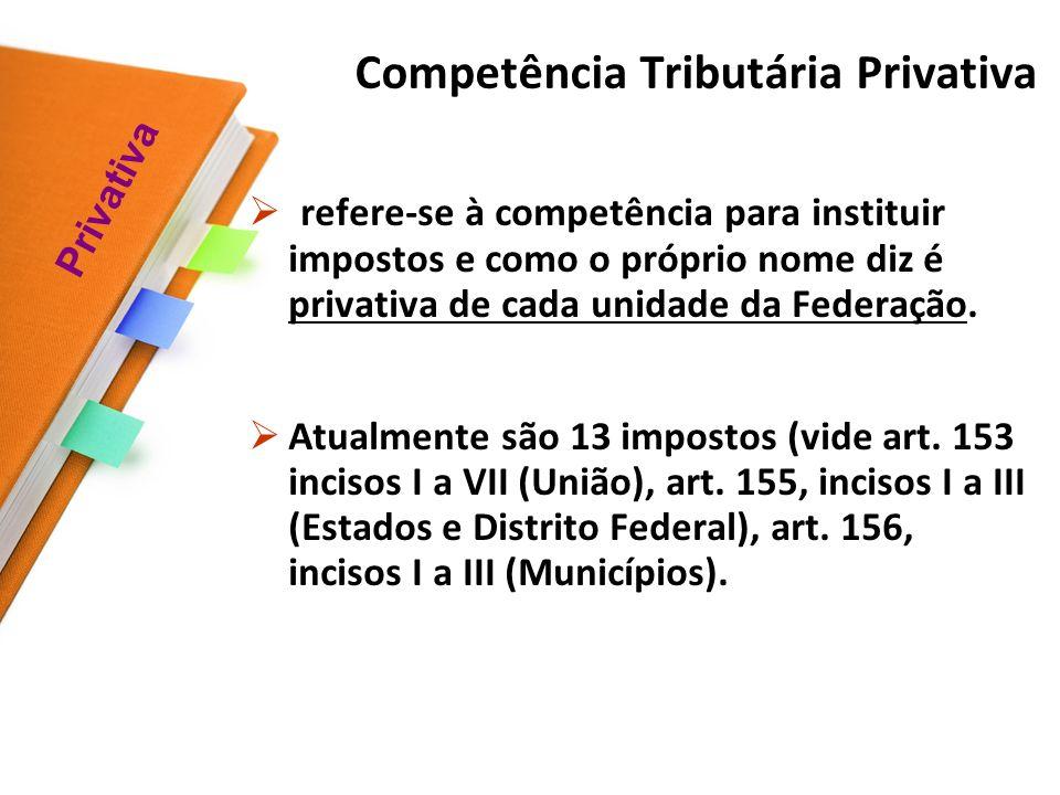 TIPOS DE COMPETÊNCIA TRIBUTÁRIA: a)Privativa b)Comum c)Exclusiva (especial) d)Residual e)Extraordinária f)Cumulativa