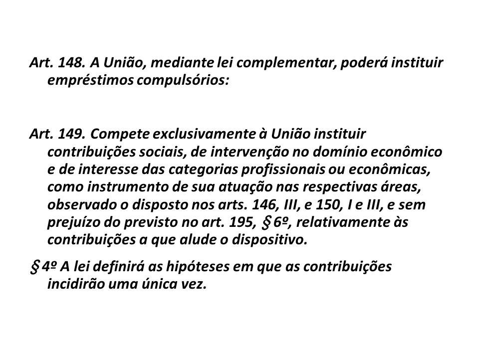 Competência Tributária Especial (exclusiva) a competência para instituir empréstimos compulsórios e contribuições parafiscais é chamada especial (excl