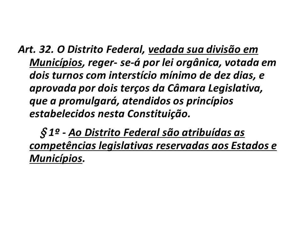Com relação ao Distrito Federal, a parte final do art. 147 da CF/88, sinaliza que a ele competem os impostos municipais. Aliás, como é cediço (sabido)