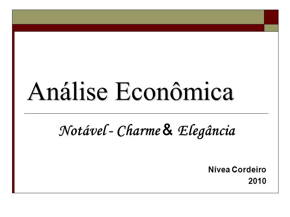 Análise Econômica Notável - Charme & Elegância Nívea Cordeiro 2010