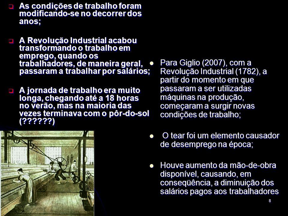 8 As condições de trabalho foram modificando-se no decorrer dos anos; As condições de trabalho foram modificando-se no decorrer dos anos; A Revolução