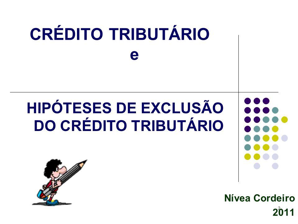 33 HIPÓTESES DE EXCLUSÃO DO CRÉDITO TRIBUTÁRIO
