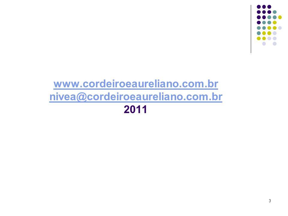 3 www.cordeiroeaureliano.com.br nivea@cordeiroeaureliano.com.br www.cordeiroeaureliano.com.br nivea@cordeiroeaureliano.com.br 2011