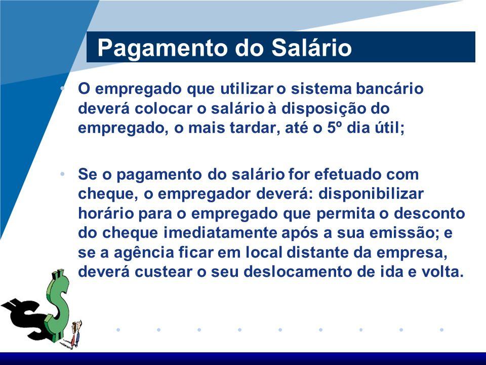 Pagamento do Salário O pagamento deve ser efetuado contra-recibo, assinado pelo empregado (em se tratando de analfabeto, mediante sua impressão digita