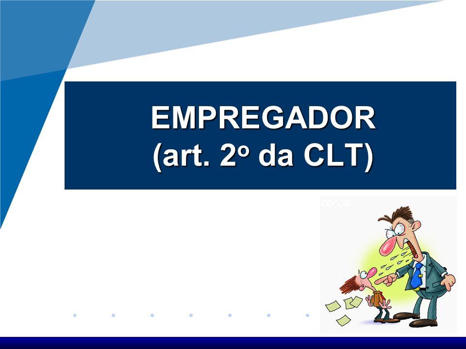 EMPREGADOR (art. 2 o da CLT)