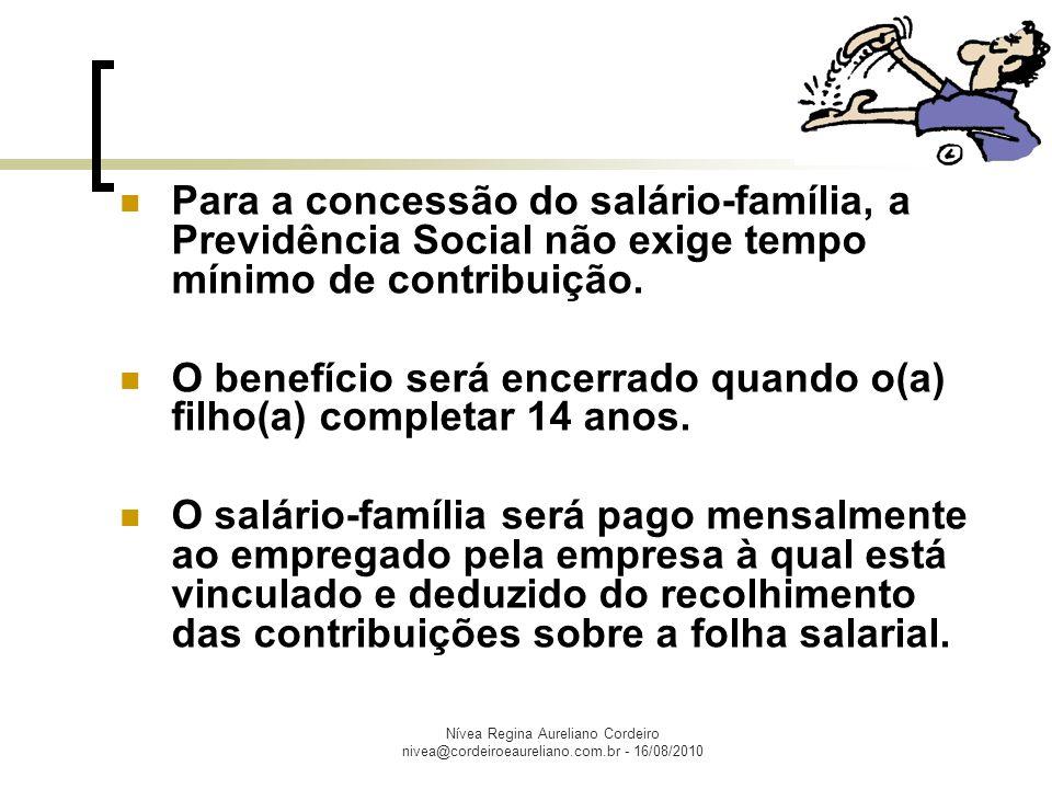 Nívea Regina Aureliano Cordeiro nivea@cordeiroeaureliano.com.br - 16/08/2010 O benefício será pago diretamente pela Previdência Social quando o segurado estiver recebendo auxílio-doença, se ele já recebia o salário-família em atividade.