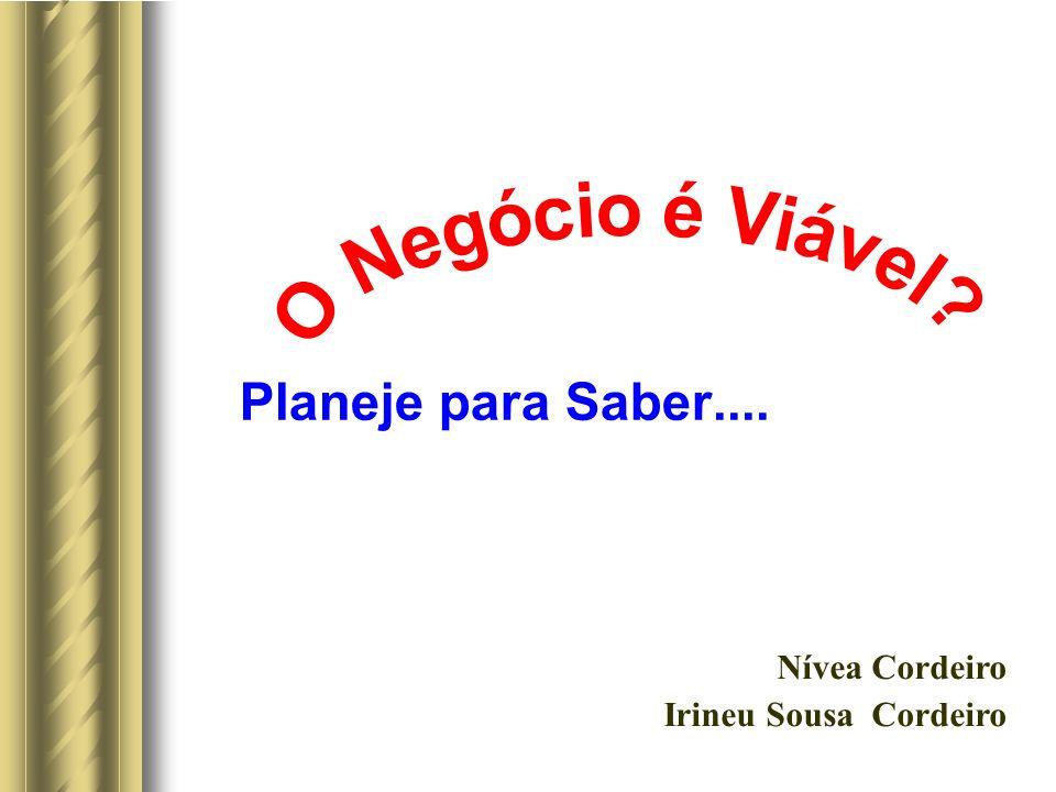 Planeje para Saber.... Nívea Cordeiro Irineu Sousa Cordeiro
