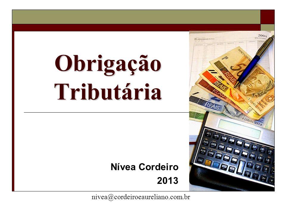 Obrigação Tributária Nívea Cordeiro 2013 nivea@cordeiroeaureliano.com.br