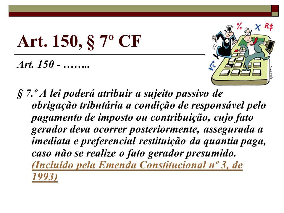 Art.150, § 7º CF Art. 150 - ……..