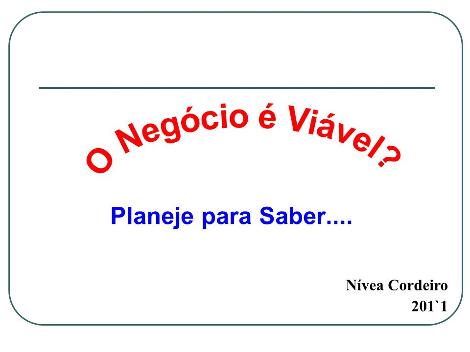 Planeje para Saber.... Nívea Cordeiro 201`1