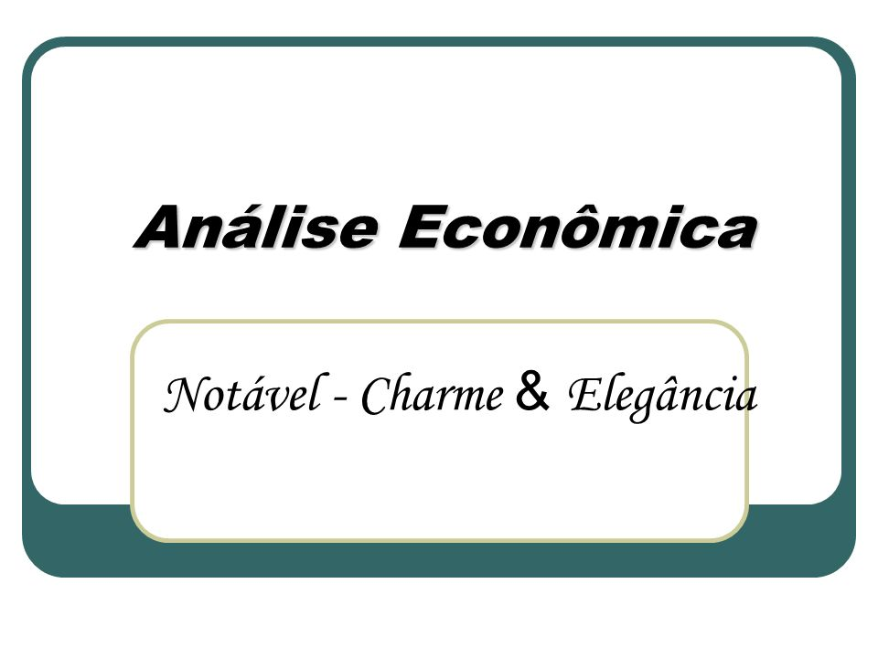 Análise Econômica Notável - Charme & Elegância
