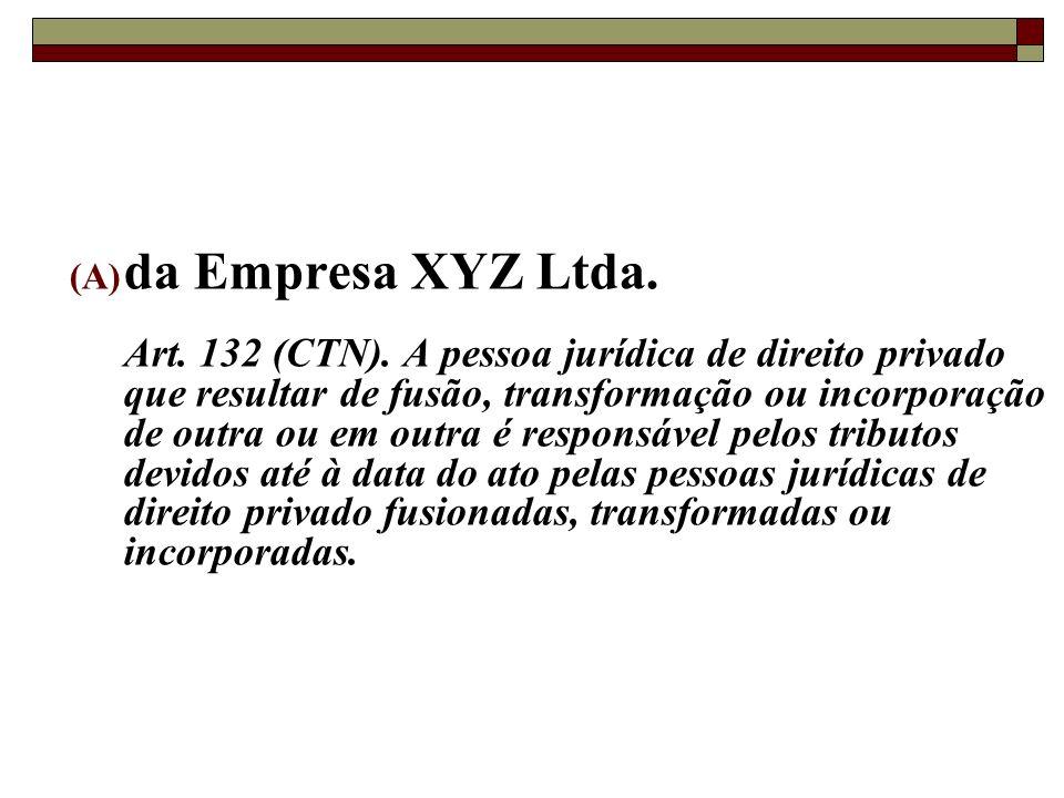 53 A Empresa ABC Ltda. foi incorporada pela Empresa XYZ Ltda., em 15/06/2011, sendo que os sócios da empresa incorporada se aposentaram 7 (sete) dias