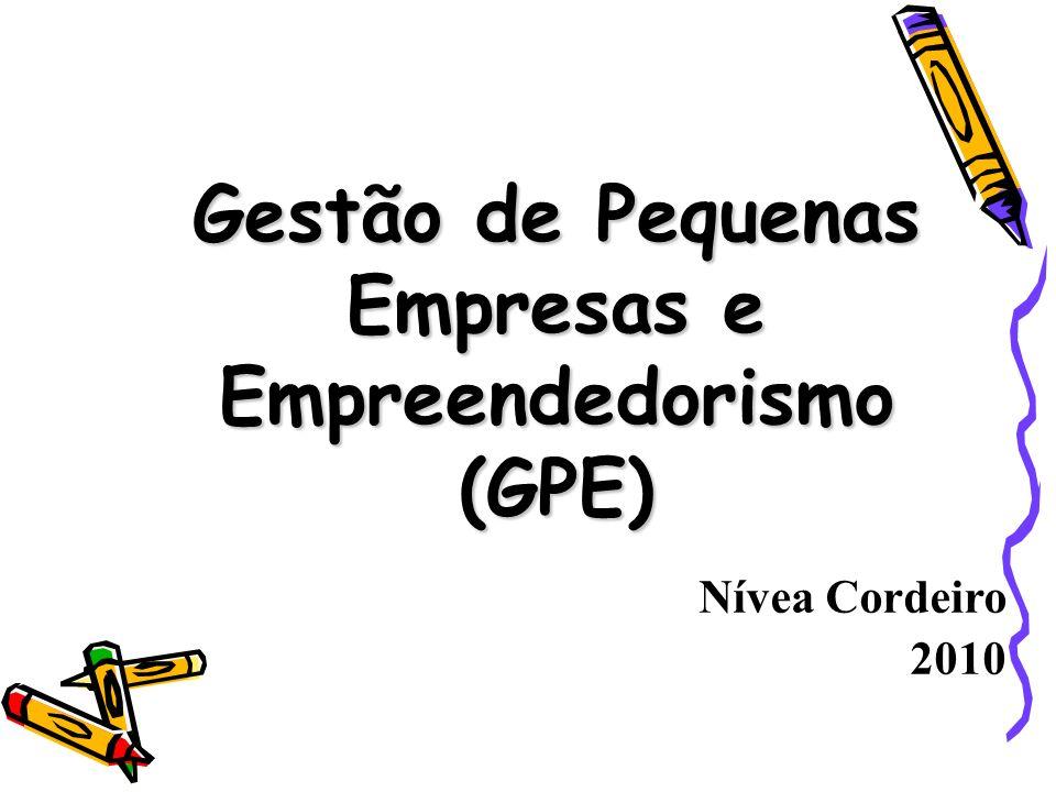 Nívea Cordeiro 2010 Gestão de Pequenas Empresas e Empreendedorismo (GPE)