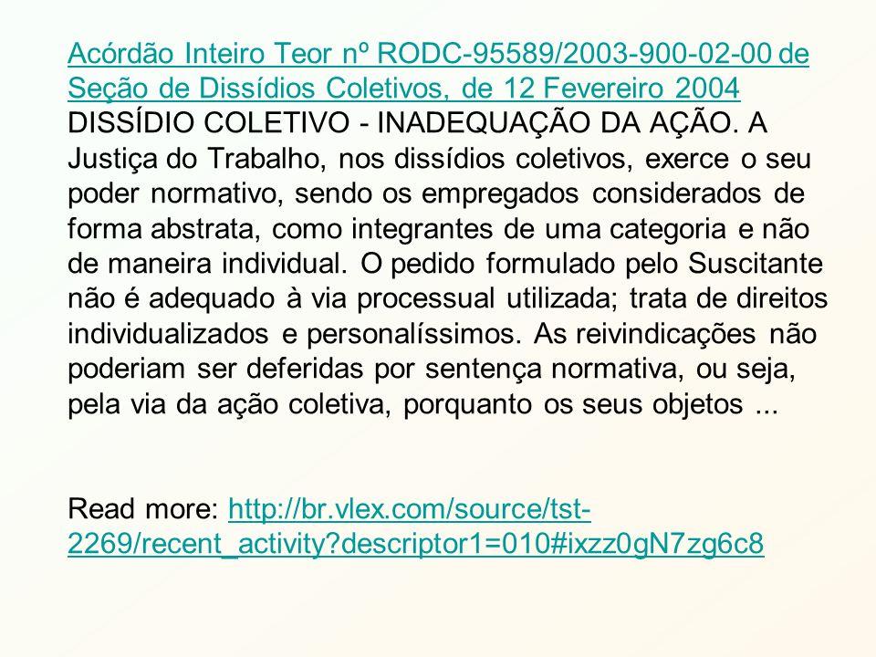 Acórdão Inteiro Teor nº RODC-95589/2003-900-02-00 de Seção de Dissídios Coletivos, de 12 Fevereiro 2004 Acórdão Inteiro Teor nº RODC-95589/2003-900-02-00 de Seção de Dissídios Coletivos, de 12 Fevereiro 2004 DISSÍDIO COLETIVO - INADEQUAÇÃO DA AÇÃO.