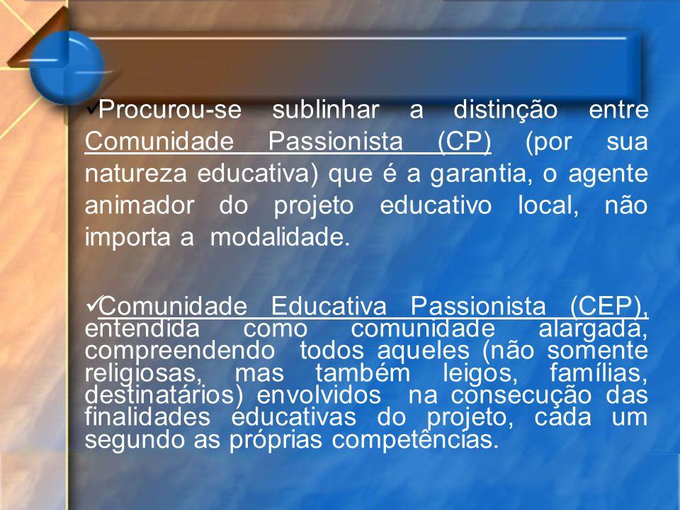 Comunidade Educativa Passionista (CEP), entendida como comunidade alargada, compreendendo todos aqueles (não somente religiosas, mas também leigos, fa