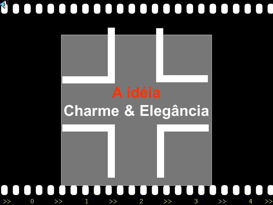 >>0 >>1 >> 2 >> 3 >> 4 >> A idéia Charme & Elegância