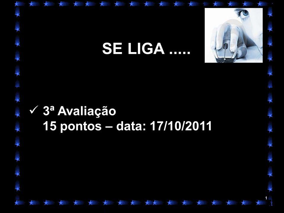 1 SE LIGA..... 3ª Avaliação 15 pontos – data: 17/10/2011