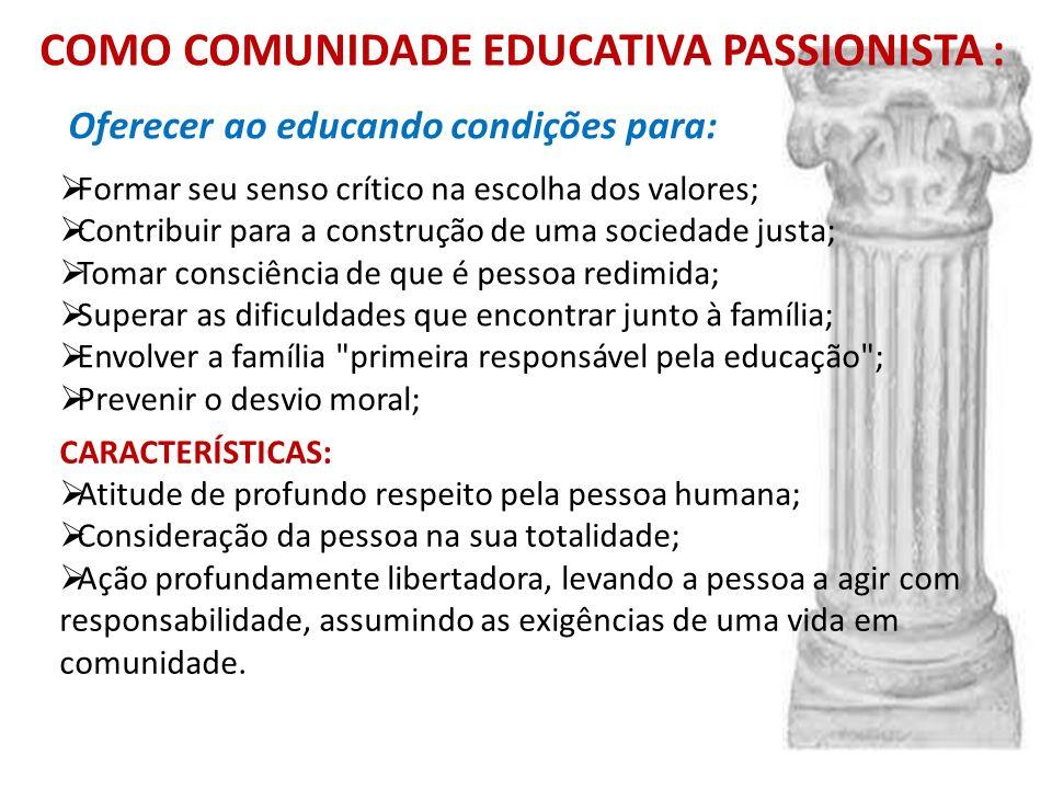Oferecer ao educando condições para: Formar seu senso crítico na escolha dos valores; Contribuir para a construção de uma sociedade justa; Tomar consc