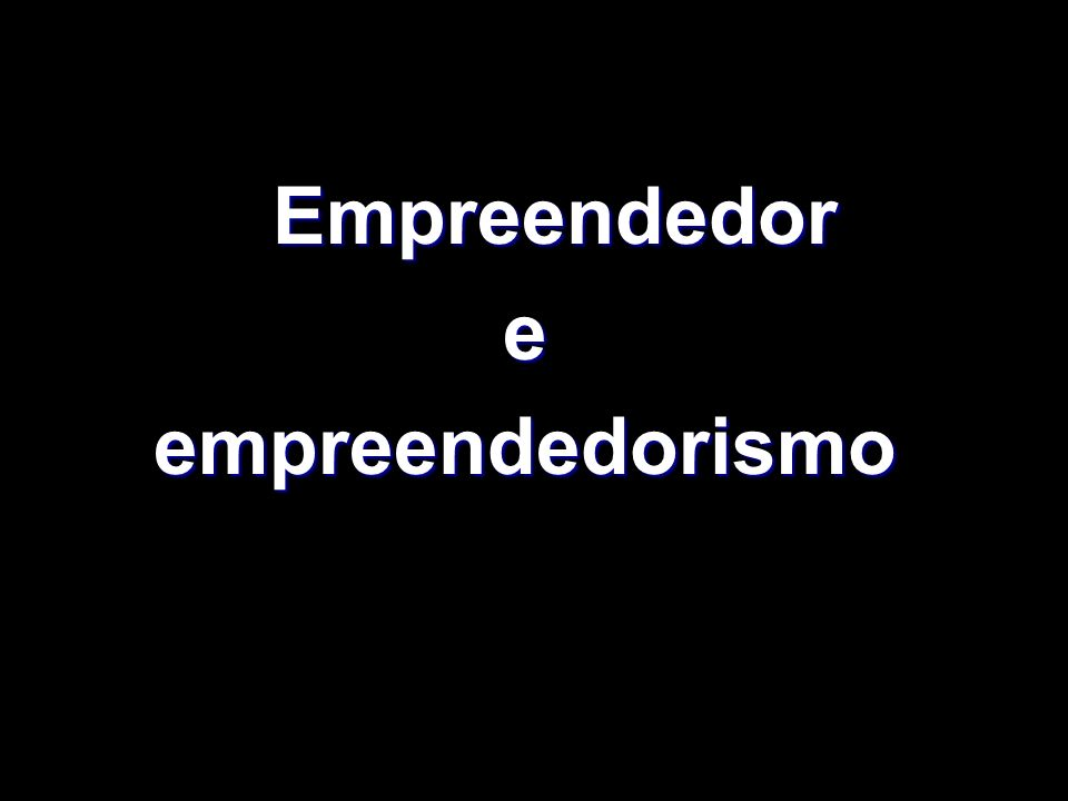 Empreendedor Empreendedoreempreendedorismo