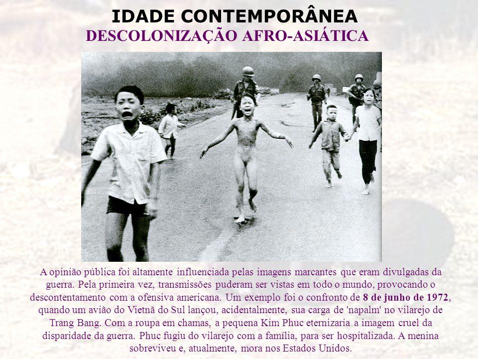 IDADE CONTEMPORÂNEA DESCOLONIZAÇÃO AFRO-ASIÁTICA A opinião pública foi altamente influenciada pelas imagens marcantes que eram divulgadas da guerra. P