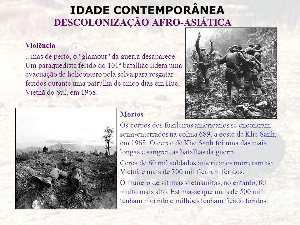 IDADE CONTEMPORÂNEA DESCOLONIZAÇÃO AFRO-ASIÁTICA Violência...mas de perto, o