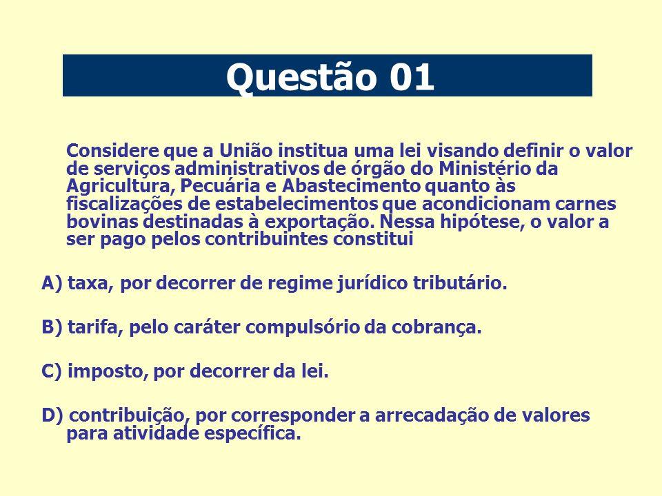 Considere que a União institua uma lei visando definir o valor de serviços administrativos de órgão do Ministério da Agricultura, Pecuária e Abastecim