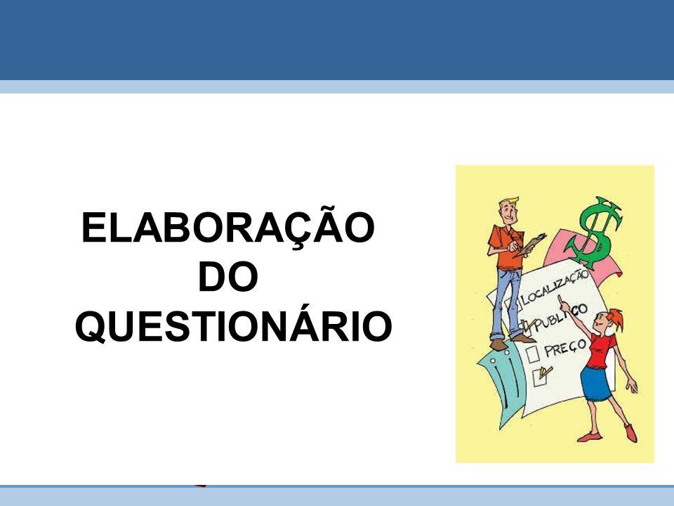 ELABORAÇÃO DO QUESTIONÁRIO