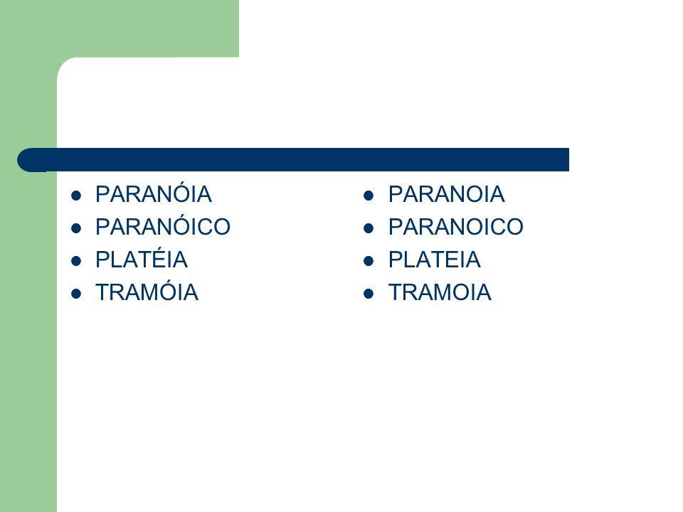 PARANÓIA PARANÓICO PLATÉIA TRAMÓIA PARANOIA PARANOICO PLATEIA TRAMOIA