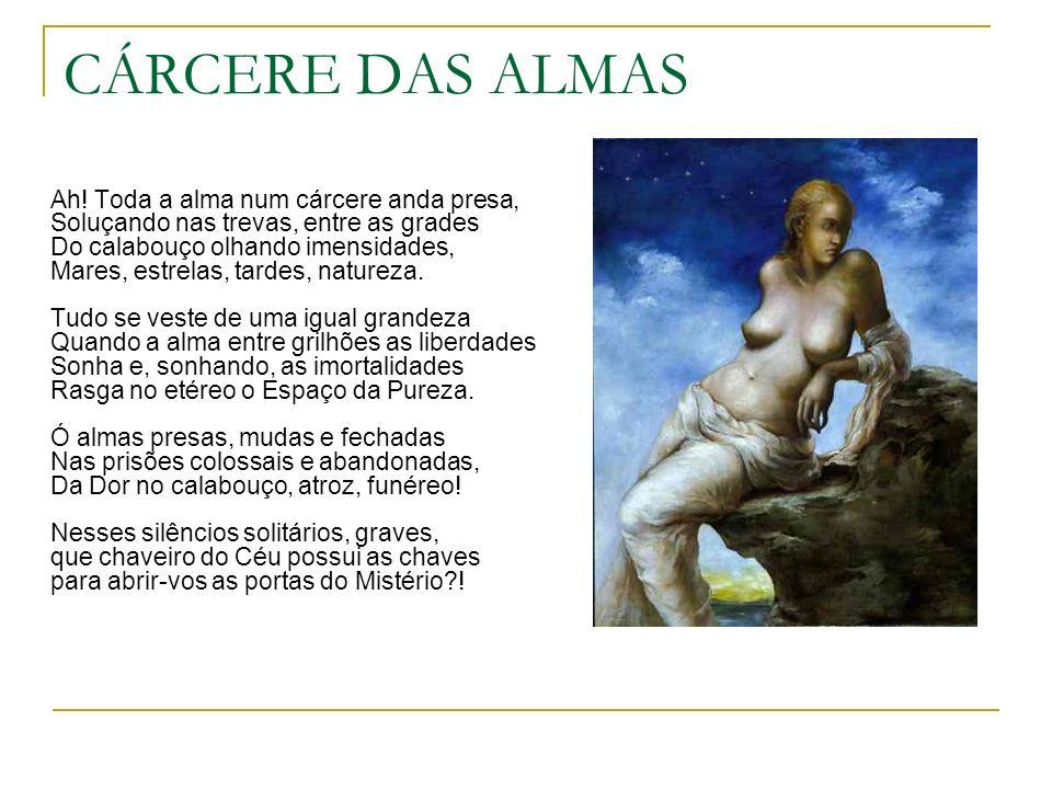 ALPHONSUS DE GUIMARAENS (1870-1921) Apesar de ter se casado posteriormente, o amor por Constança marcou profundamente sua poesia.