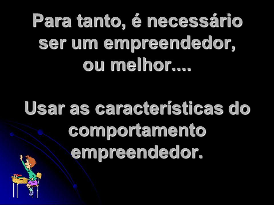 Empreendedorismo é uma livre tradução da palavra entrepreneurship entrepreneur é um substantivo de empreendedor, empresárioentrepreneur é um substantivo de empreendedor, empresário (Baêta, 1998) (Baêta, 1998)