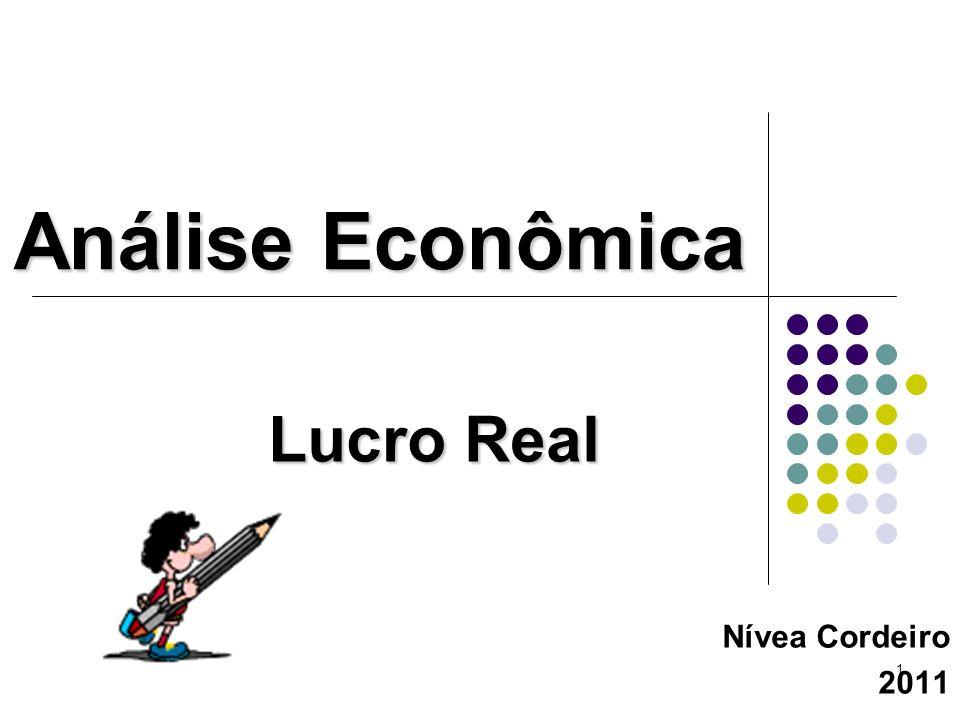 1 Análise Econômica Nívea Cordeiro 2011 Lucro Real