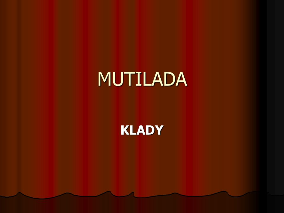 MUTILADA KLADY
