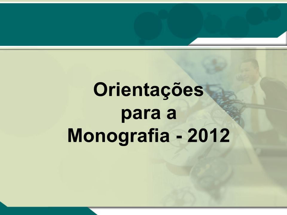 Orientações para a Monografia - 2012
