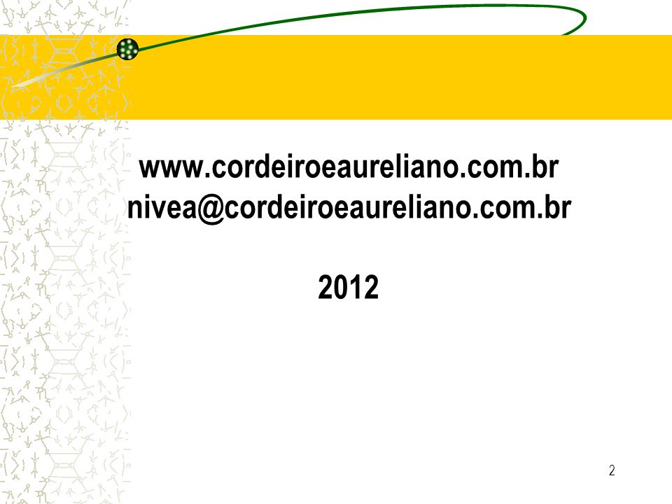 2 www.cordeiroeaureliano.com.br nivea@cordeiroeaureliano.com.br 2012