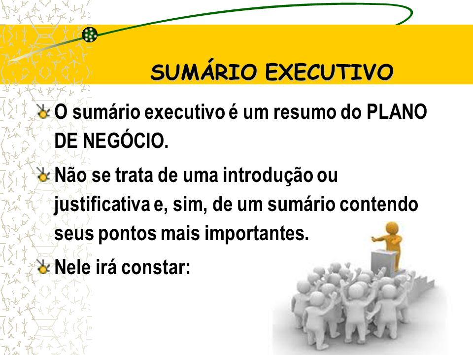 20 SUMÁRIO EXECUTIVO O sumário executivo é um resumo do PLANO DE NEGÓCIO.
