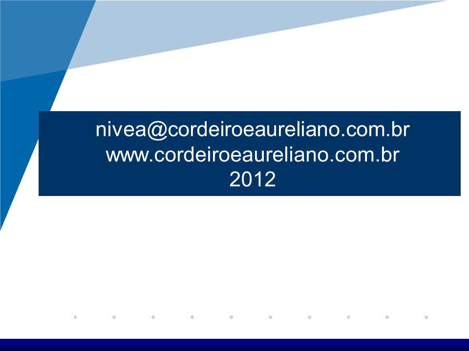 nivea@cordeiroeaureliano.com.br www.cordeiroeaureliano.com.br 2012
