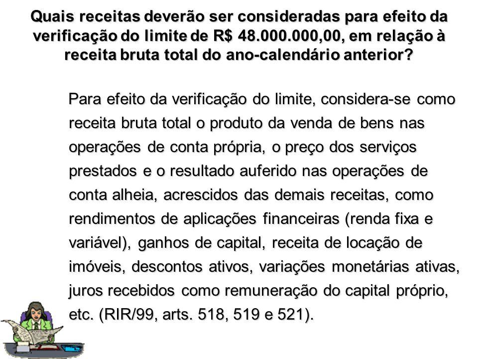 Quais receitas deverão ser consideradas para efeito da verificação do limite de R$ 48.000.000,00, em relação à receita bruta total do ano-calendário a