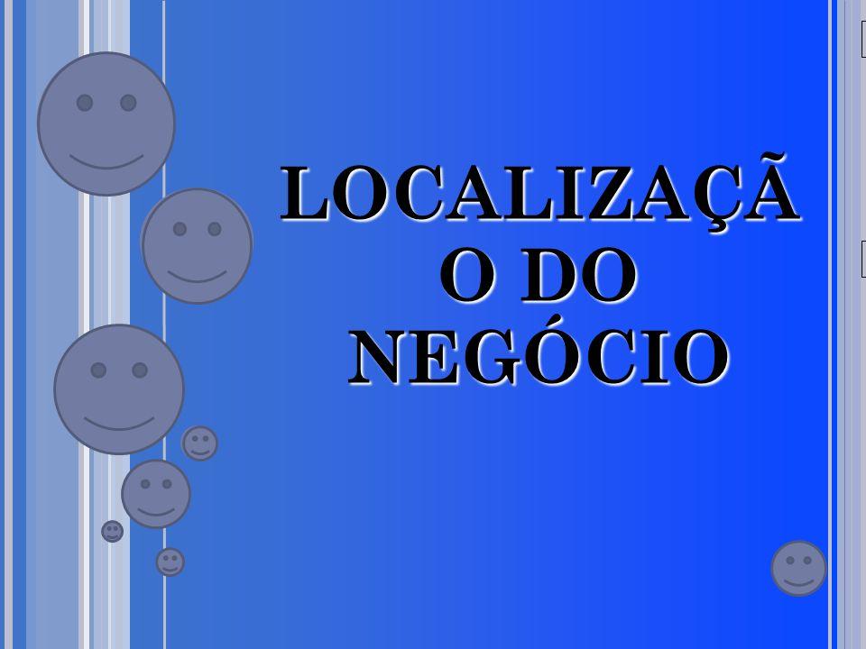 20/05/09 LOCALIZAÇÃ O DO NEGÓCIO