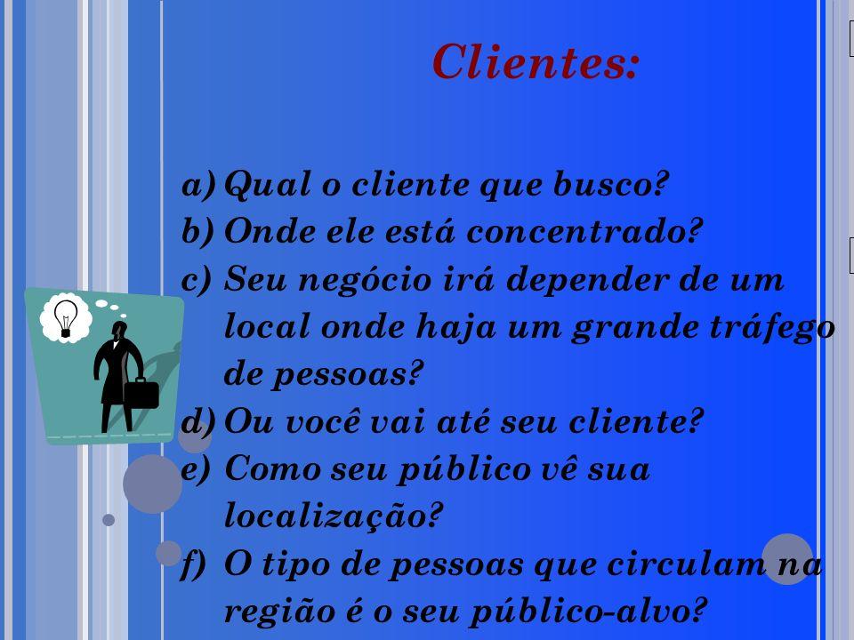 20/05/09 Clientes: a)Qual o cliente que busco.b)Onde ele está concentrado.