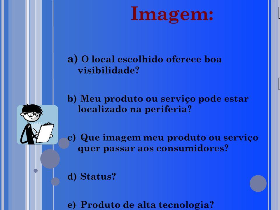 20/05/09 Imagem: a) O local escolhido oferece boa visibilidade.