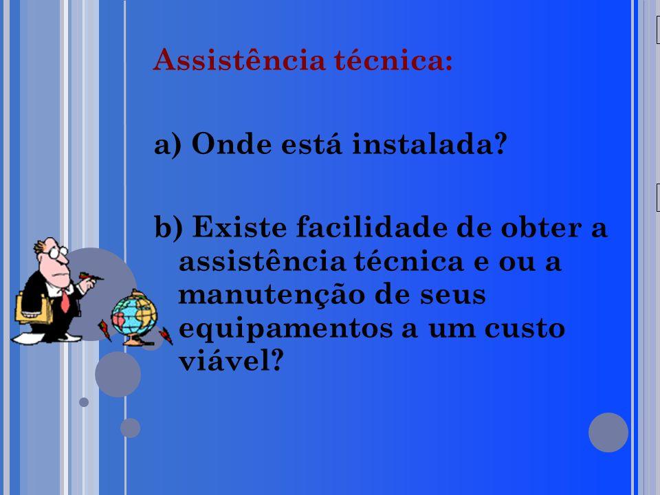 20/05/09 Assistência técnica: a) Onde está instalada.