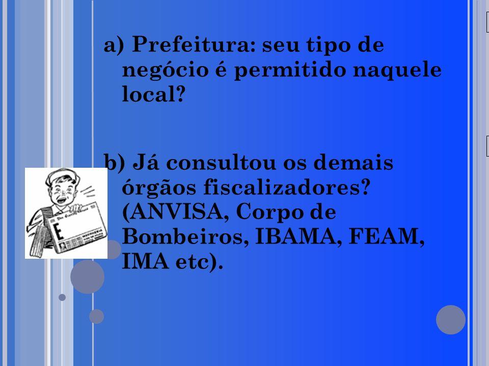 20/05/09 a) Prefeitura: seu tipo de negócio é permitido naquele local.