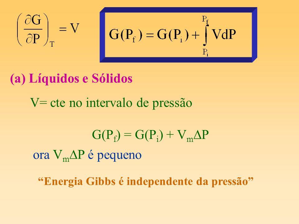 (b) Gases V cte no intervalo de pressão Gás ideal