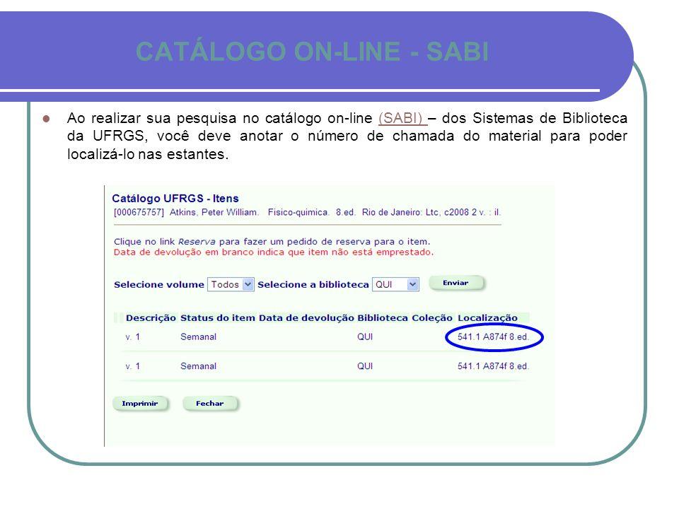 CATÁLOGO ON-LINE - SABI Ao realizar sua pesquisa no catálogo on-line (SABI) – dos Sistemas de Biblioteca da UFRGS, você deve anotar o número de chamad