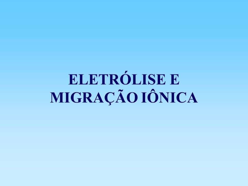 Mobilidade do íon: Sem aplicação de um potencial elétrico Com a aplicação de um potencial elétrico u velocidade do íon u Íons diferentes tem velocidade diferentes